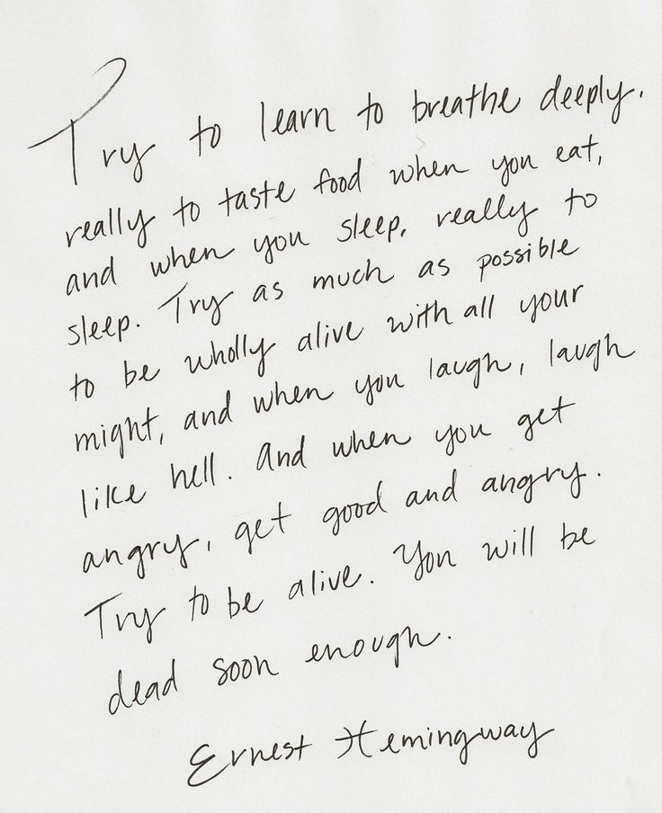 {WISE WORDS} Try to learn to breathe deeply, really to taste food when you eat...