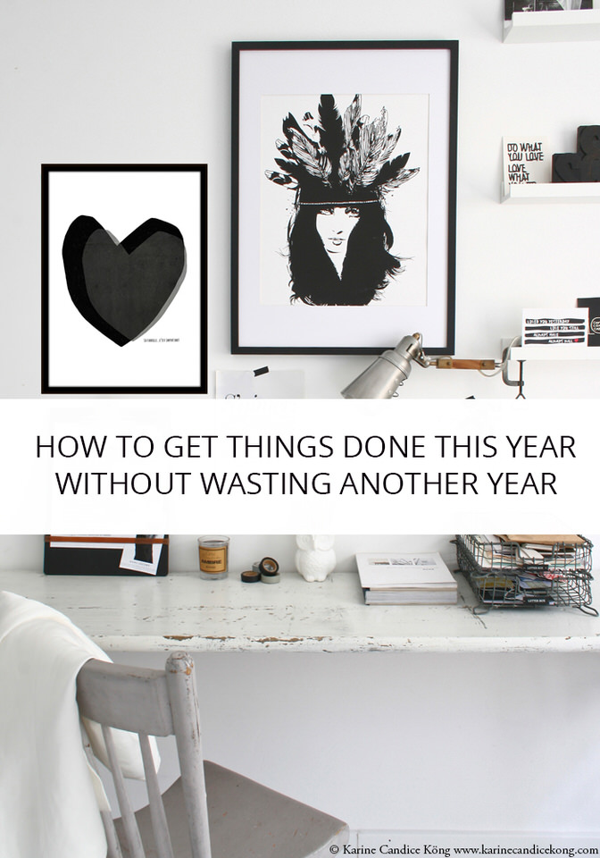 How to get things done this year without wasting another year. Read on >>>